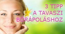 3 tuti tipp a tavaszi bőrápoláshoz